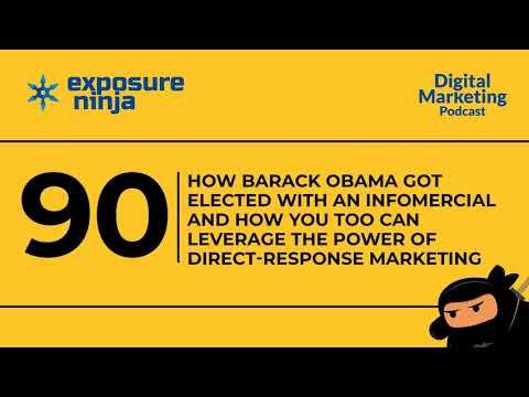Ninja SEO Podcast #90 | How Barack Obama Got Elected with an Infomercial | Exposure Ninja