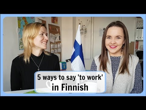 Finnish lesson 21. Different ways to say 'to work' in Finnish.