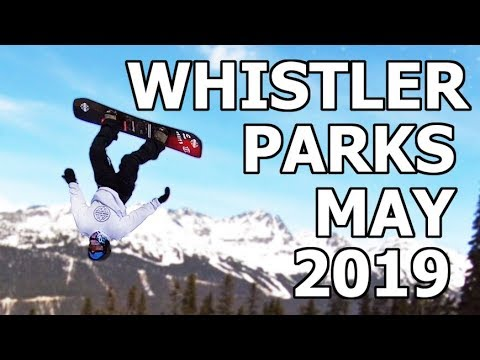 Whistler Parks Late Season Snowboarding | May 2019
