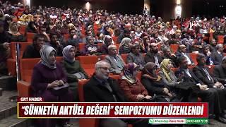 """""""SÜNNETİN AKTÜEL DEĞERİ"""" SEMPOZYUMU DÜZENLENDİ"""