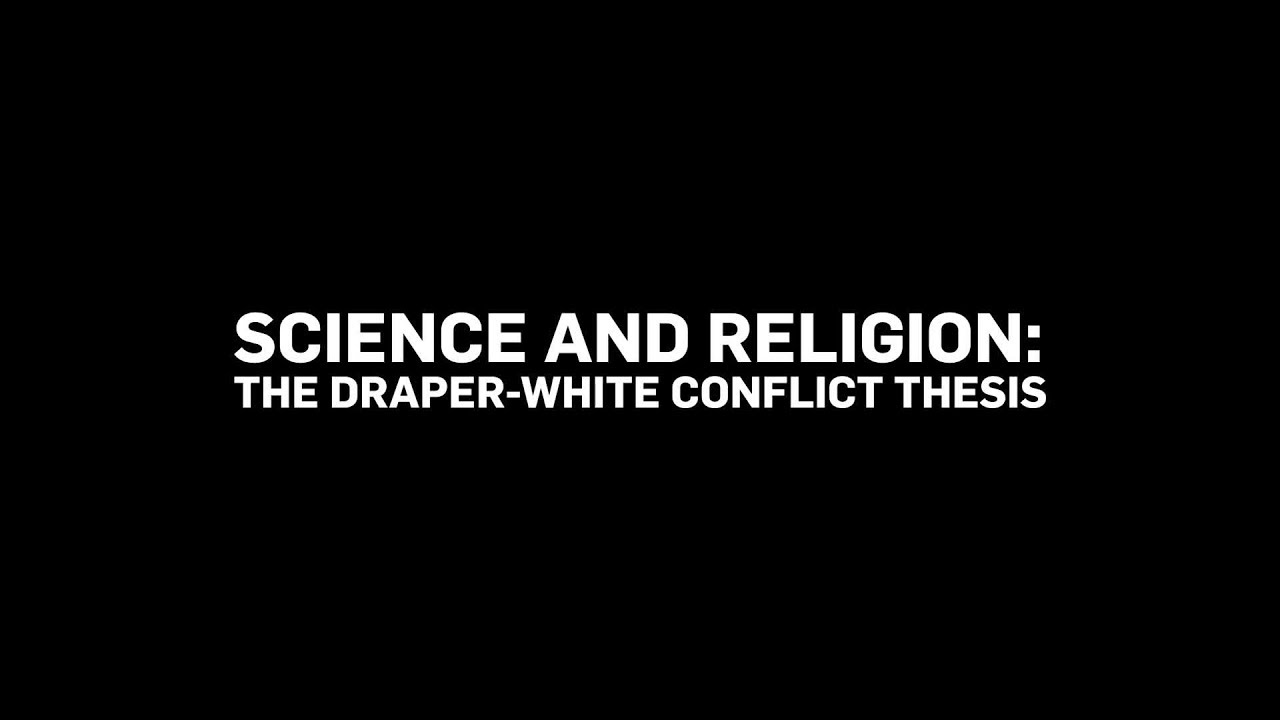 Science and religion conflict thesis
