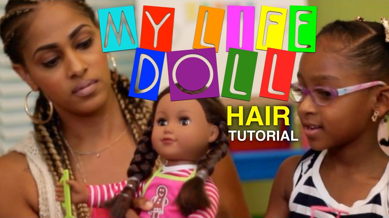 MY LIFE DOLL HAIRSTYLES | MOMMY AND ME DOLL HAIR TUTORIAL | DOLL ...