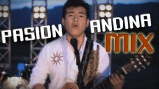 Pasion Andina MIX - Solo lo Mejor