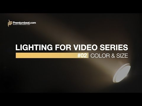 Lighting for Video Series #2: Color Temperature and Size
