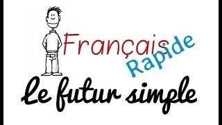 Français Rapide - Le futur encore plus simple