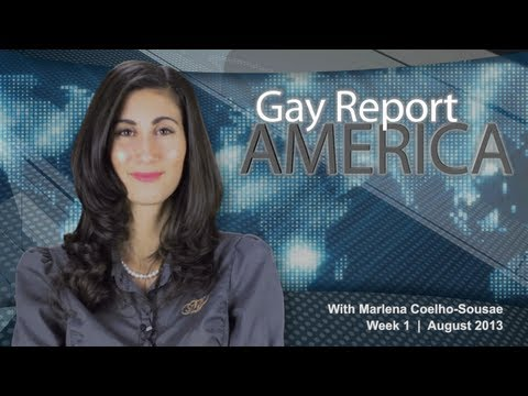 GAY TV - GAY REPORT AMERICA | August 2013