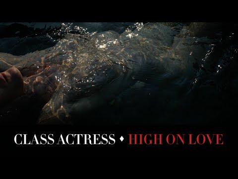 Клип Class Actress - High On Love