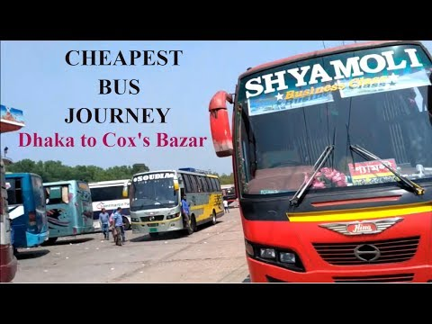Dhaka to Cox's Bazar Cheapest Bus Journey by Road | Chittagong Bangladesh | Day-1