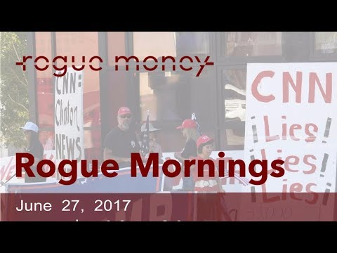 Rogue Mornings - CNN Exposed, US Warns Syria & Market Manipulation (06/27/2017)