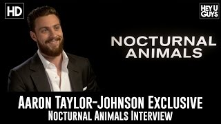 Aaron Taylor-Johnson Exclusive Interview - Nocturnal Animals