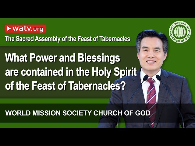 The Sacred Assembly of the Feast of Tabernacles [World Mission Society Church of God]