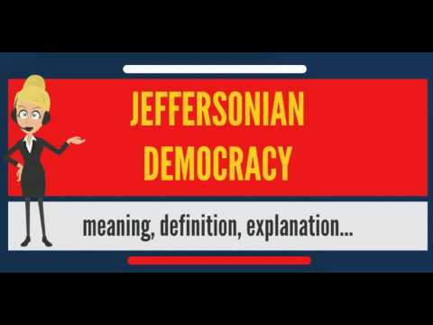 What is JEFFERSONIAN DEMOCRACY? What does JEFFERSONIAN DEMOCRACY mean?