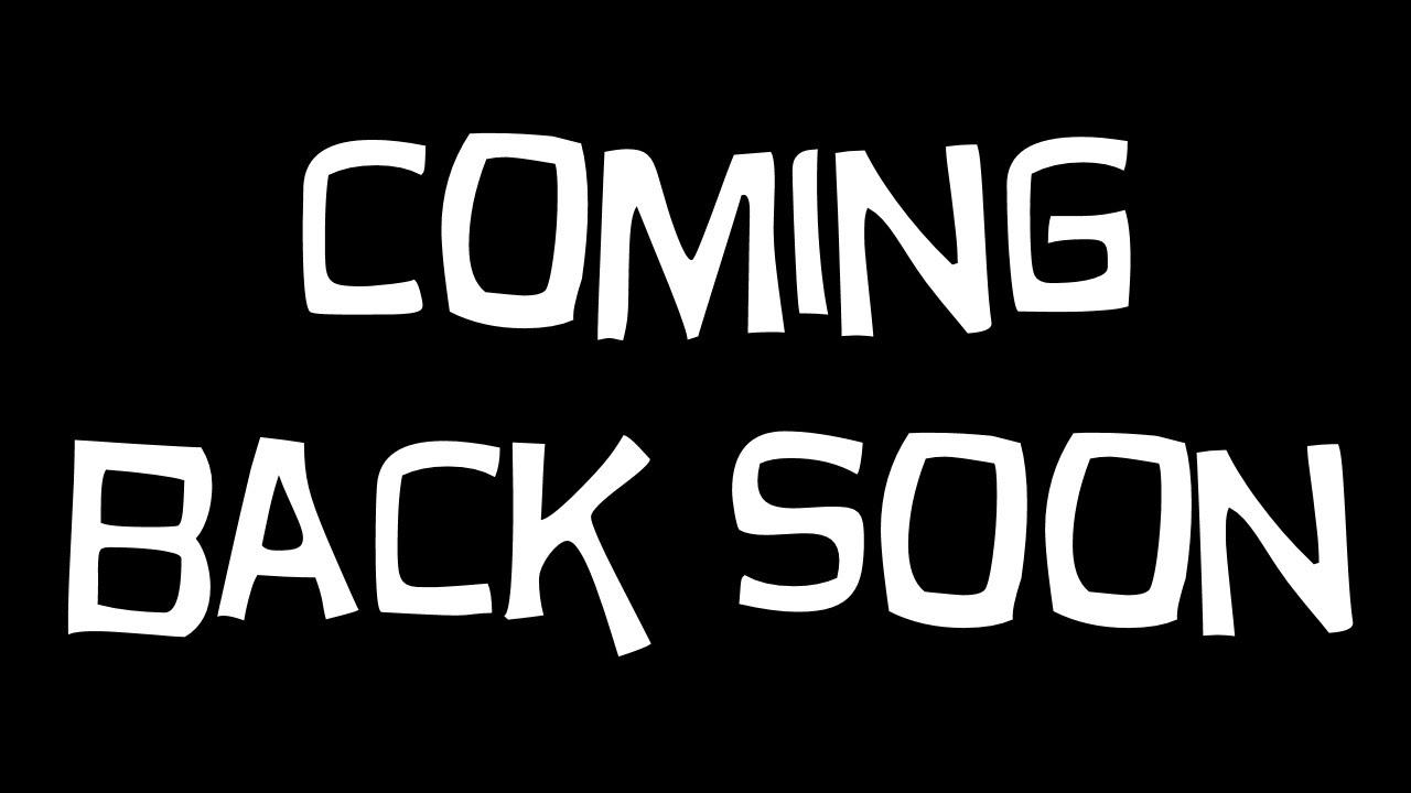 i m coming back soon youtube