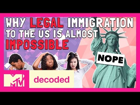 Why is Legal Immigration to the U.S. Almost Impossible? | Decoded | MTV
