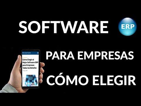 Cómo Elegir el Mejor Software ERP para Empresas