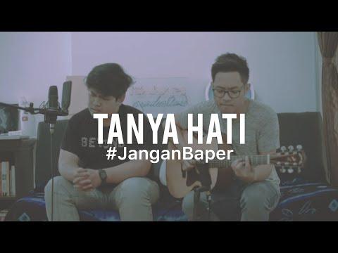 #JanganBaper Pasto - Tanya Hati (Cover)
