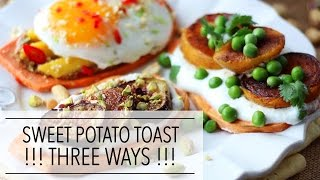 3 SWEET POTATO TOAST Recipes | Black Pepper Fig Marmalade | Curried Apricots | Thai Peanut Butter