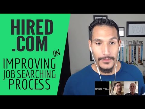 Interview With Hired.com On Improving Your Job Searching Process