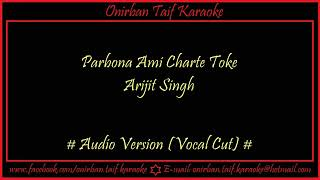 Parbona Ami Charte Toke By Arijit Singh Vocal Cut 【Bangla Karaoke】 YouTube