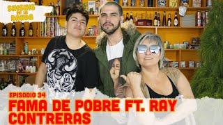 Episodio 34 - Fama de pobre ft. Ray Contreras thumbnail