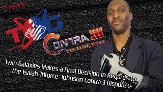 Twin Galaxies Makes a Final Decision in Regards to the Isaiah Triforce Johnson Contra 3 Dispute