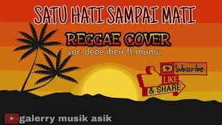 lirik-satu-hati-sampai-mati---thomas-arya-reggae-version-cover-by-dede-iherr