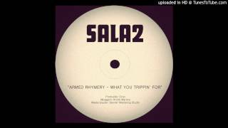 Armed Rhymery - What You Trippin' For (Sala 2 Produções)