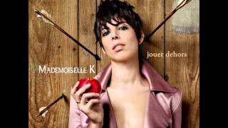 Mademoiselle K - Me taire te plaire (2011)