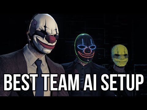 [Payday 2] Best Team AI Setup