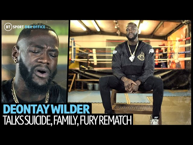 """""""I had a gun in my lap ready to commit suicide."""" Deontay Wilder as you've never seen him before"""
