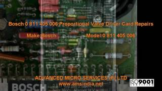 Bosch 0 811 405 006 Proportional Valve Driver Card Repairs @ Advanced Micro Services Pvt.Ltd