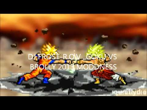 DJ FROST-R.O.V ,,GOKU VS BROLLY 2013 MODDNESS