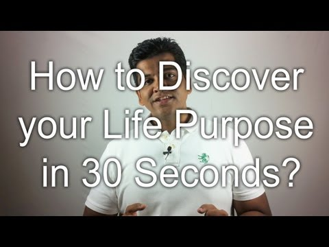 How to Discover your Life Purpose in 30 Seconds?