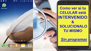 Como ver si tu celular esta intervenido SOLUCIONALO TU MISMO 2018
