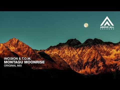 Inci3ion & T.O.M. - Montagu Moonrise (Original Mix)