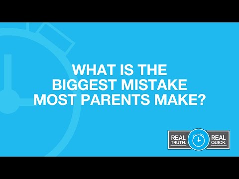 What Is the Biggest Mistake Most Parents Make?