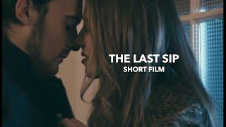 The Last Sip [Short Film]