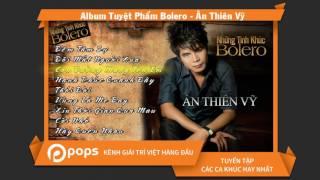 Album Tuyệt Phẩm Bolero - Ân Thiên Vỹ