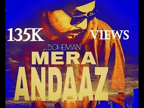 MERA ANDAAZ    Brand New Song    BOHEMIAN    Tribute to Bohemia sir    Biggest Fan Of Bohemia Sir