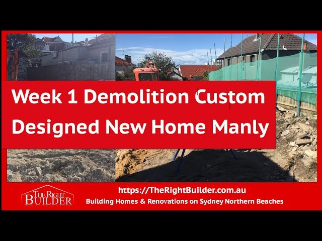 Week 1 Demolition Custom Designed New Home Manly-The Right Builder