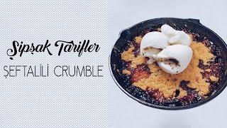 Şipşak Tarifler: ŞEFTALİLİ CRUMBLE nasıl yapılır? | Merlin Mutfakta Yemek Tarifleri