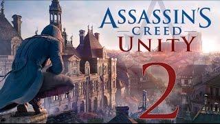 Прохождение Assassin's Creed Unity — Часть 2: Шикарный Дворец