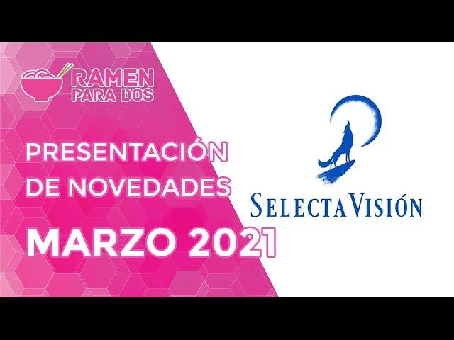 PRESENTACIÓN DE NOVEDADES SELECTA VISIÓN | MARZO 2021