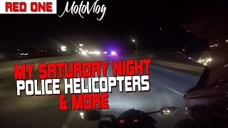 My Saturday Night || Police Helicopter & More