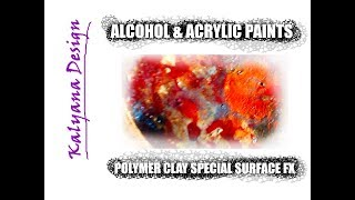 Alcohol and acrylic paints special effects on polymer clay 035