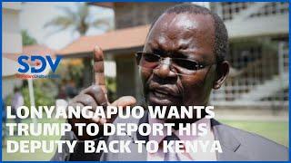 West Pokot  Governor John Lonyangapuo wants Trump to deport his deputy back to Kenya