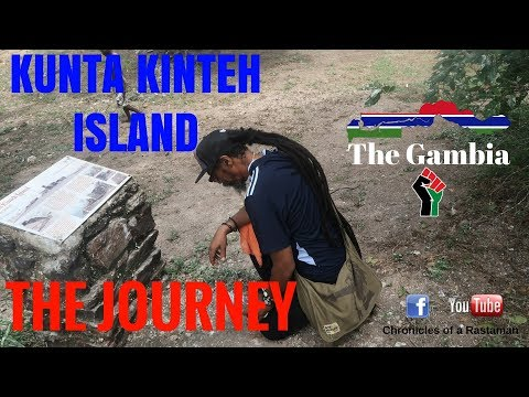 COAR VLOG #29 - Chronicles Of A Rastaman - The Journey To Kunta Kinteh Island, THE GAMBIA
