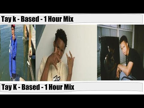 Tay K - Based - 1 Hour Mix