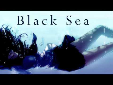 Nightcore - Black Sea (Deeper version)