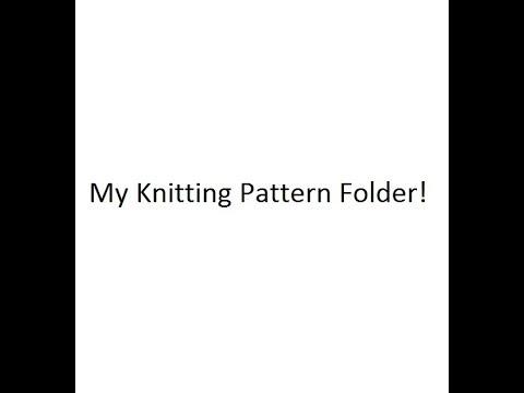 My Knitting Pattern Folder Youtube